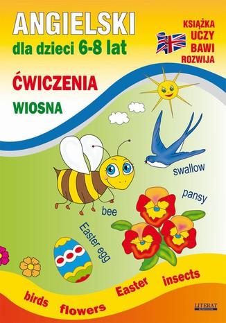 Okładka książki/ebooka Angielski dla dzieci 6-8 lat. Ćwiczenia. Wiosna