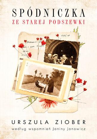 Okładka książki/ebooka Spódniczka ze starej podszewki