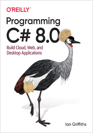 Okładka książki/ebooka Programming C# 8.0. Build Cloud, Web, and Desktop Applications