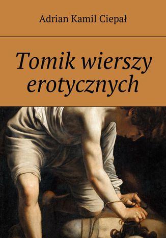 Okładka książki/ebooka Tomik wierszy erotycznych