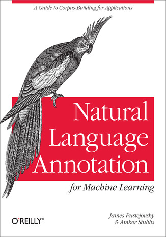 Okładka książki/ebooka Natural Language Annotation for Machine Learning