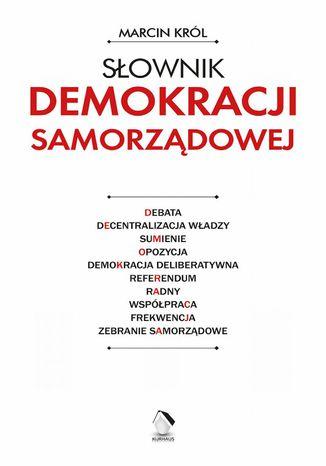 Okładka książki/ebooka Słownik demokracji samorządowej