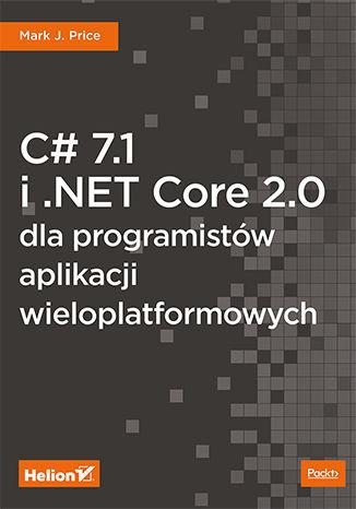 Okładka książki/ebooka C# 7.1 i .NET Core 2.0 dla programistów aplikacji wieloplatformowych