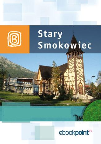 Okładka książki/ebooka Stary Smokowiec. Miniprzewodnik