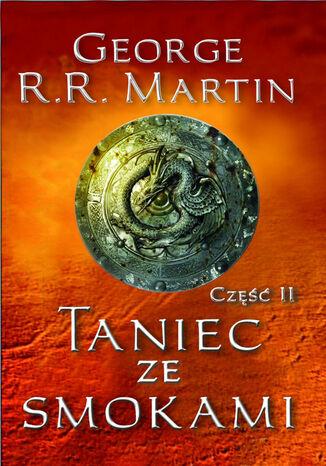 Okładka książki/ebooka Pieśń Lodu i Ognia. (Tom. 8). Taniec ze smokami cz. 2