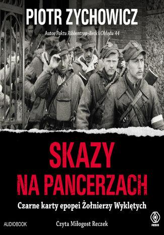 Okładka książki/ebooka Skazy na pancerzach. Czarne karty epopei Żołnierzy Wyklętych