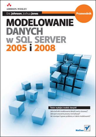 Okładka książki Modelowanie danych w SQL Server 2005 i 2008. Przewodnik