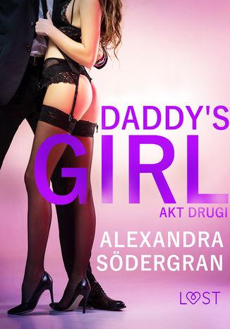 Okładka książki/ebooka Daddy's Girl: akt drugi - opowiadanie erotyczne