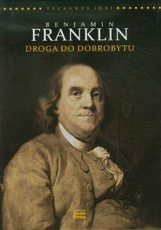 Okładka książki/ebooka Benjamin Franklin Droga do dobrobytu