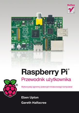 Okładka książki/ebooka Raspberry Pi. Przewodnik użytkownika