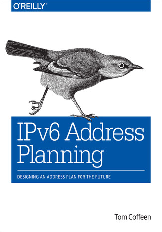 Okładka książki/ebooka IPv6 Address Planning. Designing an Address Plan for the Future