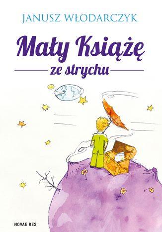 Okładka książki/ebooka Mały Książę ze strychu