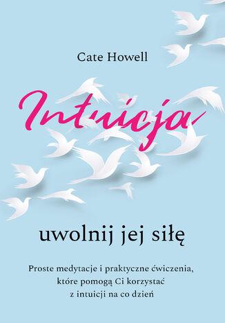 Okładka książki/ebooka Intuicja. Uwolnij jej siłę. Intuicja. Uwolnij jej siłę
