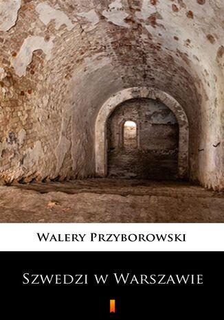 Okładka książki/ebooka Szwedzi w Warszawie