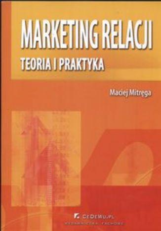 Okładka książki/ebooka Marketing relacji Teoria i praktyka