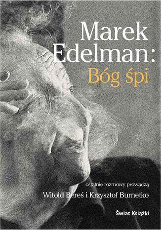 Okładka książki/ebooka Marek Edelman: Bóg śpi