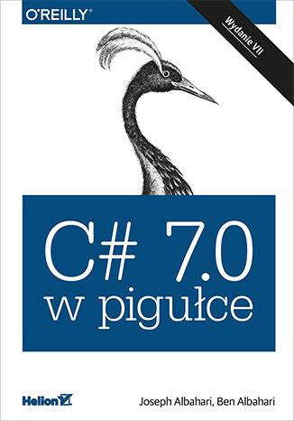 Okładka książki/ebooka C# 7.0 w pigułce. Wydanie VII