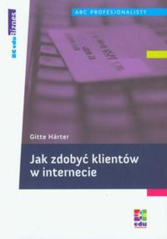Okładka książki/ebooka Jak zdobyć klientów w internecie