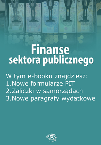 Okładka książki/ebooka Finanse sektora publicznego, wydanie kwiecień 2016 r