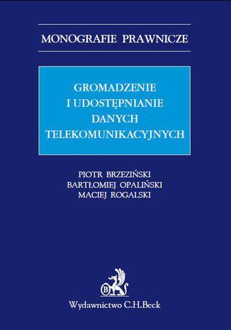 Okładka książki/ebooka Gromadzenie i udostępnianie danych telekomunikacyjnych