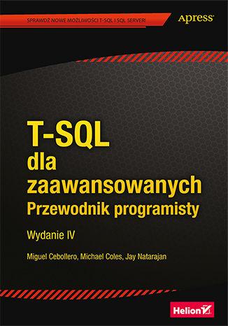 Okładka książki/ebooka T-SQL dla zaawansowanych. Przewodnik programisty. Wydanie IV