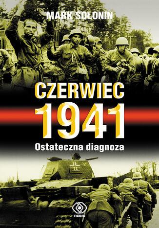 Okładka książki/ebooka Czerwiec 1941. Ostateczna diagnoza