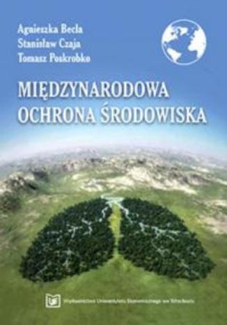 Okładka książki/ebooka Międzynarodowa ochrona środowiska