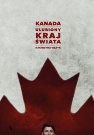 Okładka książki/ebooka Kanada. Ulubiony kraj świata
