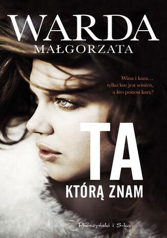 Okładka książki/ebooka Ta, którą znam