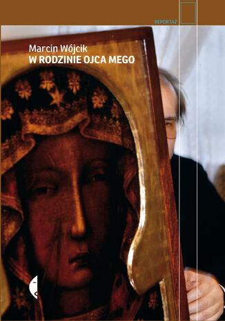 Okładka książki/ebooka W rodzinie ojca mego