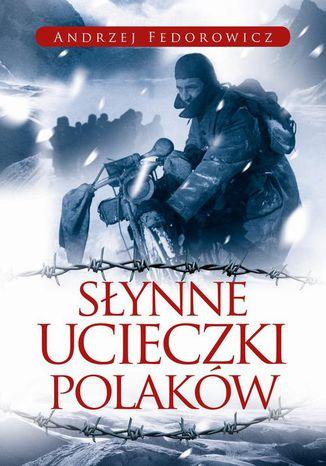 Okładka książki/ebooka Słynne ucieczki Polaków
