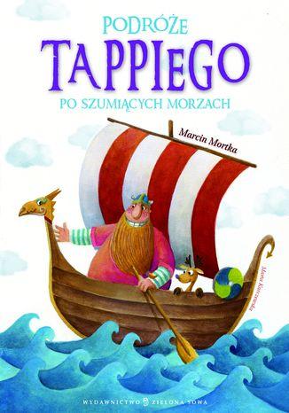 Okładka książki/ebooka Tappi - Podróże tappiego po szumiących morzach