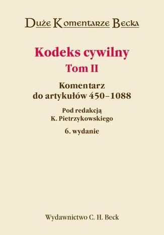 Okładka książki/ebooka Kodeks cywilny. Komentarz do artykułów 450-1088. Tom II