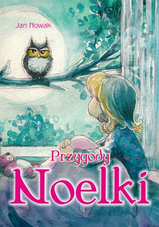 Okładka książki/ebooka Przygody Noelki