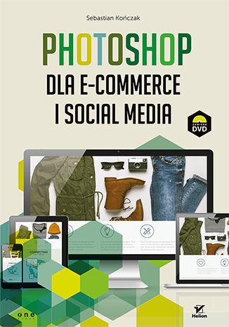 Okładka książki/ebooka Photoshop dla e-commerce i social media