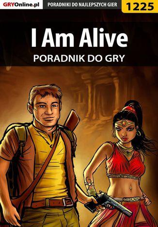Okładka książki/ebooka I Am Alive - poradnik do gry