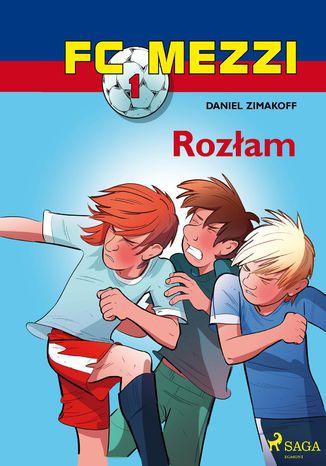 Okładka książki/ebooka FC Mezzi 1 - Rozłam