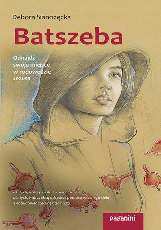 Okładka książki/ebooka Batszeba. Odnajdź swoje miejsce w rodowodzie Jezusa