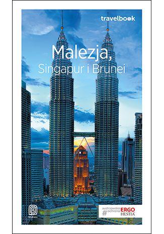 Okładka książki/ebooka Malezja, Singapur i Brunei. Travelbook. Wydanie 1