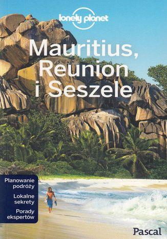 Okładka książki/ebooka Mauritius, Reunion i Seszele [Lonely Planet]