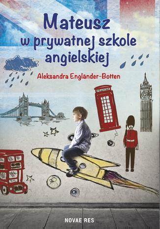Okładka książki/ebooka Mateusz w prywatnej szkole angielskiej