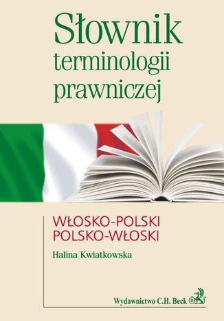 Okładka książki/ebooka Słownik terminologii prawniczej włosko-polski polsko-włoski