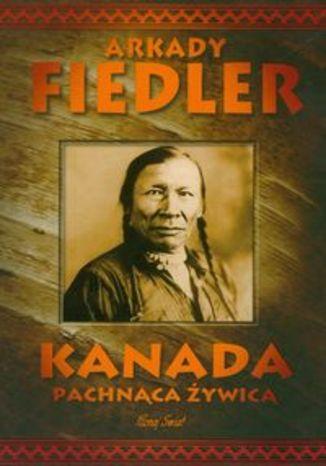 Okładka książki/ebooka Kanada pachnąca żywicą