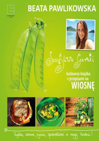 Okładka książki/ebooka Szczęśliwe garnki. Kulinarne przepisy na wiosnę