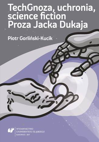 Okładka książki/ebooka TechGnoza, uchronia, science fiction. Proza Jacka Dukaja