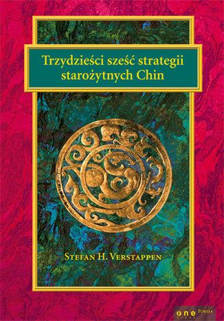 Okładka książki Trzydzieści sześć strategii starożytnych Chin