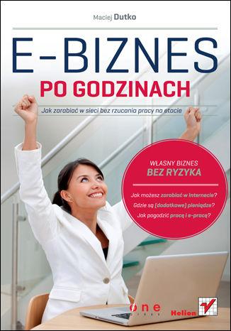 Okładka książki/ebooka E-biznes po godzinach. Jak zarabiać w sieci bez rzucania pracy na etacie