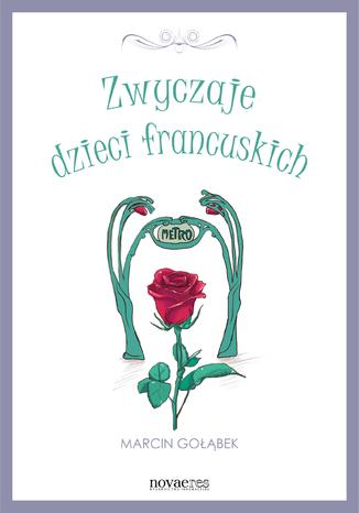Okładka książki/ebooka Zwyczaje dzieci francuskich