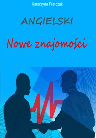Okładka książki/ebooka Angielski. Nowe znajomości
