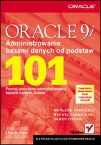 Okładka książki Oracle9i. Administrowanie bazami danych od podstaw